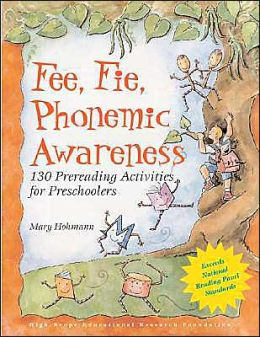 Fee, Fie, Phonemic Awareness: 130 Prereading Activities for Preschoolers
