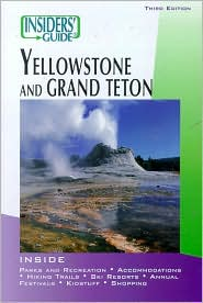 Insiders' Guide to Yellowstone and Grand Teton