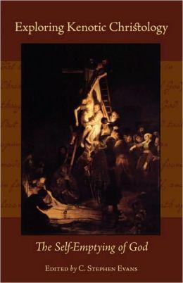 Exploring Kenotic Christology