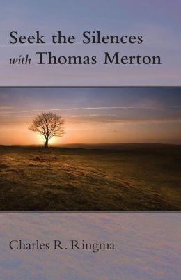 Seek the Silences with Thomas Merton