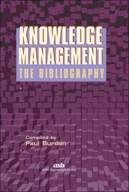 Knowledge Management: The Bibliography