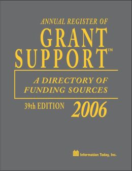 Annual Register of Grant Support 2006: A Directory of Funding Sources