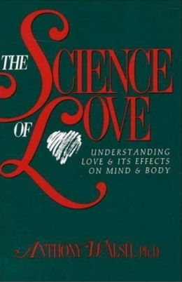 The Science of Love: Understanding Love and Its Effects on Mind and Body