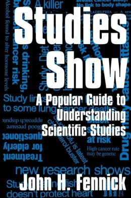 Studies Show: A Popular Guide to Understanding Scientific Studies
