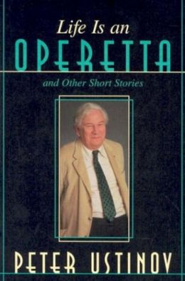 Life Is an Operetta: And Other Short Stories