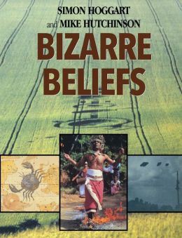 Bizarre Beliefs