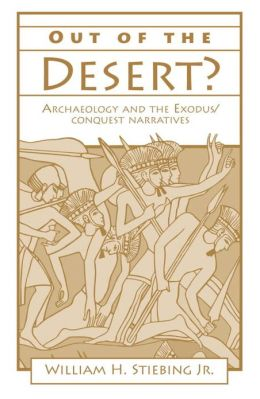 Out of the Desert?: Archaeology and the Exodus/Conquest Narratives