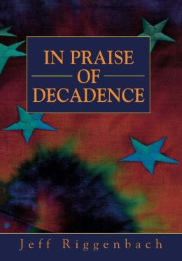 In Praise of Decadence