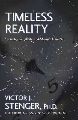 Timeless Reality: Symetry, Simplicity, and Multiple Universes
