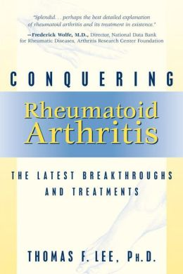 Conquering Rheumatoid Arthritis: The Latest Breakthroughs and Treatments