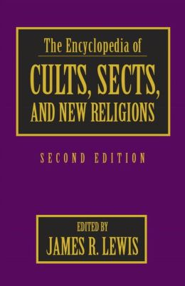 The Encyclopedia of Cults, Sects and New Religions