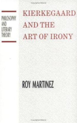 Kierkegaard and the Art of Irony (Philosophy and Literary Theory Series)
