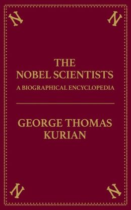 The Nobel Scientists: A Biographical Encyclopedia, Centenary Edition