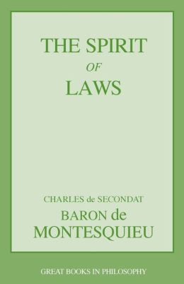 The Spirit of Laws (Great Books in Philosophy)
