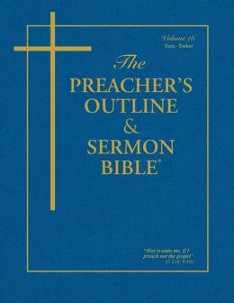 The Preachers Outline and Sermon Bible-KJV: Ezra, Nehemiah, Esther