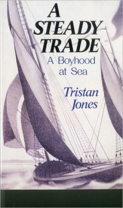 A Steady Trade: A Boyhood at Sea