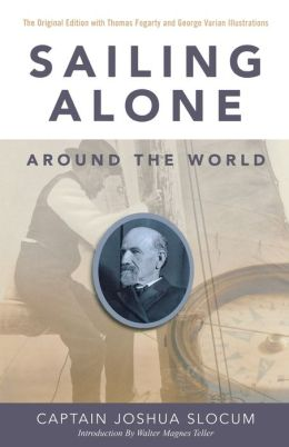 Sailing Alone Around the World: The Original Edition with the Thomas Fogarty and George Varian Illustrations