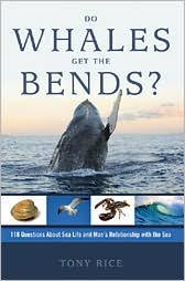 Do Whales Get the Bends?: 118 Questions about Sea Life and Man's Relationship with the Sea