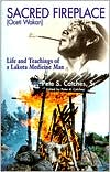 Sacred Fireplace (Oceti Wakan): Life and Teachings of a Lakota Medicine man