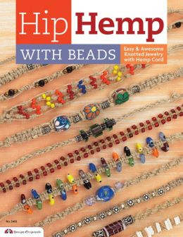Hip Hemp With Beads: Easy Knotted Designs with Hemp Cord