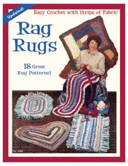 Rag Rugs (Updated): 18 Great Rug Patterns Easy Crochet With Strips Of Fabric