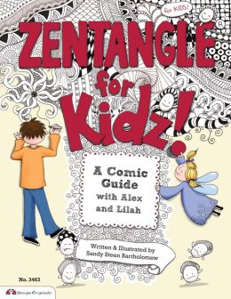Zentangle for Kidz: A Comic Guide with Alex and Lilah