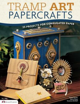 Tramp Art Papercrafts: 25 Projects for Corrugated Paper