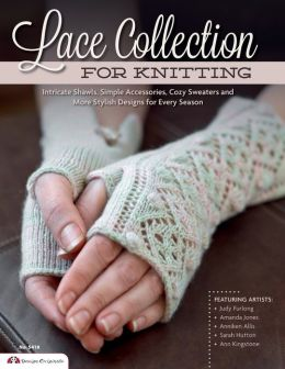 Lace Collection for Knitting: Intricate Shawls, Simple Accessories, Cozy Sweaters and More Gorgeous Designs for Every Season