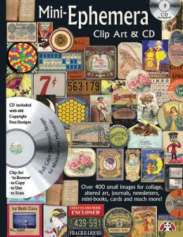 Mini Ephemera Book With Cd: Over 4 small images for collage, altered art, journals, newsletters, mini boos, cards and much more