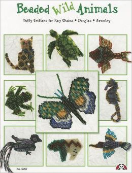 Beading Wild Animals: Puffy Critters for Key Chains Dangles Jewelry