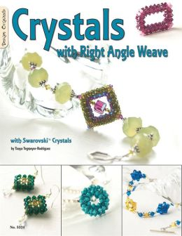 Crystals With Right Angle Weave: With Swarovski Crystals