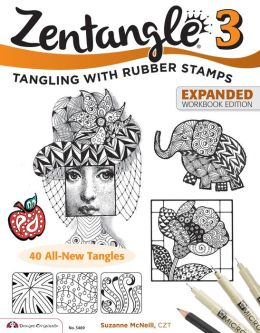 Zentangle 3, Expanded Workbook Edition: Tangling with Rubber Stamps