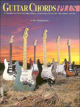 Guitar Chords Plus: A Comprehensive Study of Chords, Tuning, Keys, Transposing