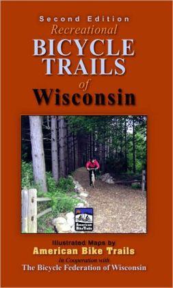 Wisconsin Recreational Bike Trails (2nd Edition)