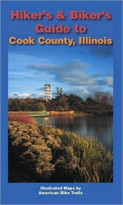 Bikers & Hikers Guide To Cook County Illinois