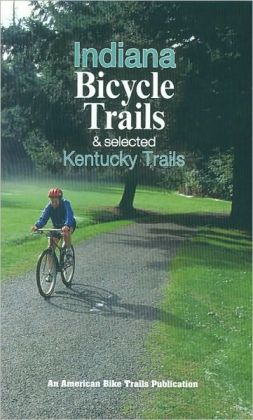 Indiana Bicycle Trails and Selected Kentucky Trails