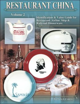 Restaurant China; Identification and Value Guide for Restaurant, Airline, Ship and Railroad Dinnerware (Vol.2)