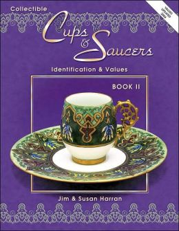 Collectible Cups and Saucers Book II: Identification and Values