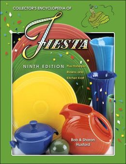 Collector's Encyclopedia of Fiesta: Plus Harlequin Riviera and Kitchen Kraft