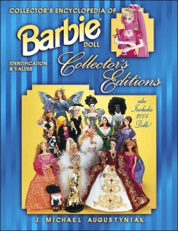 Collector's Encyclopedia of Barbie Doll Collector's Editions: Identification & Values