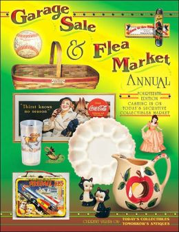 Garage Sale Flea Market Annual: Current Values on Today's Collectibles, Tomorrow's Antiques