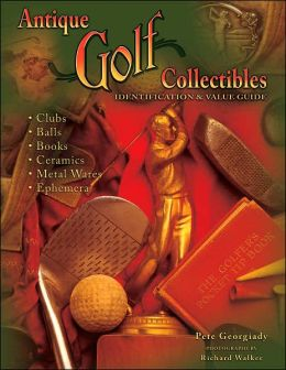 Antique Golf Collectibles Identification and Value Guide