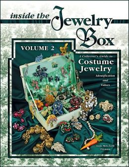 Inside the Jewelry Box: A Collector's Guide to Costume Jewelry, Identification and Values: Volume 2