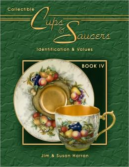 Collectible Cups and Saucers: Identification and Values (Book IV)
