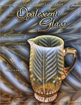 Standard Encyclopedia of Opalescent Glass: Identification & Values