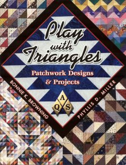 Play with Triangles: Patchwork Designs and Projects