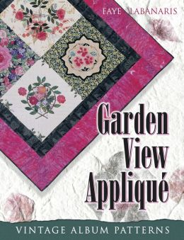 Garden View Applique: Vintage Album Patterns