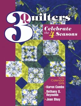 3 Quilters: Celebrate the 4 Seasons