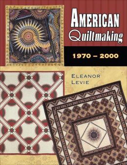 American Quiltmaking, 1970-2000