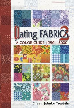 Dating Fabrics 2: A Color Guide 1950 - 2000